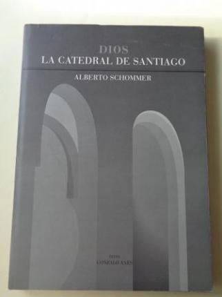 Dios. La Catedral de Santiago (Imaxes fotográficas de gran tamaño). Texto de Gonzalo Anes - Ver os detalles do produto