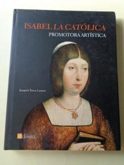 Ver os detalles de:  Isabel La Cotólica, promotora artística