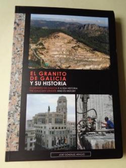 Ver os detalles de:  El granito de Galicia y su historia / O granito de Galicia e a súa historia / The galician granite and its history