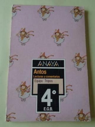 ANTOS. Lecturas y comentarios 4º EGB - Anaya - Ver los detalles del producto