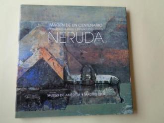 Imagen de un centenario. Pintores chilenos y españoles ilustran Neruda. Catálogo Exposición Museo de América, Madrid, 2004 - Ver os detalles do produto