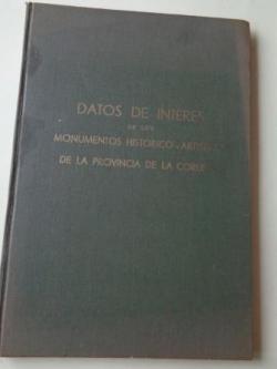 Ver os detalles de:  Datos de interés de los monumentos histórico-artísticos de la provincia de La Coruña (Libro mecanoscrito)