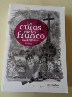 Ver os detalles de:  Los curas contra Franco. Ferrol 1950-1978