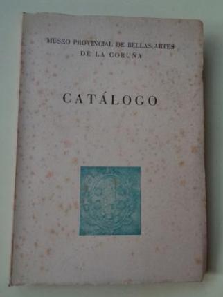 Catálogo Museo Provincial de Bellas Artes de La Coruña (1957) - Ver los detalles del producto
