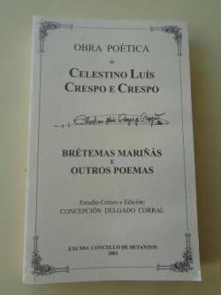 Ver os detalles de:  Brétemas mariñás e outros poemas. Obra poética de Celestino Luís Crespo e Crespo
