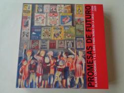 Ver os detalles de:  Promesas de futuro. Blaise Cendrars y el libro para niños en la URSS / 1926-1929. Catálogo Exposición Málaga - Valencia, 2010