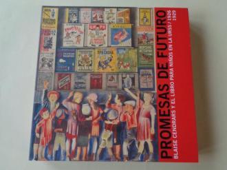 Promesas de futuro. Blaise Cendrars y el libro para niños en la URSS / 1926-1929. Catálogo Exposición Málaga - Valencia, 2010 - Ver los detalles del producto