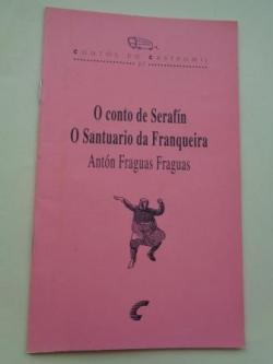Ver os detalles de:  O conto de Serafín / O Santuario da Franqueira