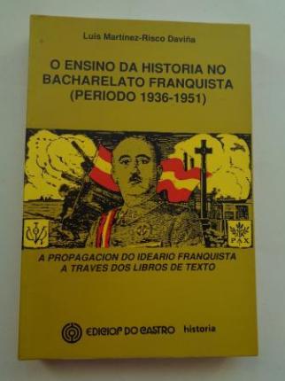 O ensino da Historia no bacharelato franquista (Periodo 1936-1951). A propagación do ideario franquista a través dos libros de texto - Ver os detalles do produto