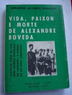 Ver os detalles de:  Vida, paixón e morte de Alexandre Bóveda
