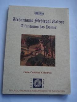 Ver os detalles de:  Urbanismo Medieval Galego. A fundación das Pontes (Galicia)
