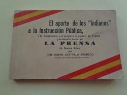 Ver os detalles de:  El aporte de los `indianos´ a la Instrucción Pública, a la Beneficencia y al progreso en general de España y su historia hecha en La Prensa de Buenos Aires