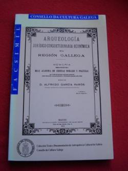 Ver os detalles de:  Arqueología jurídico-consuetudinaria-económica de la Región Gallega