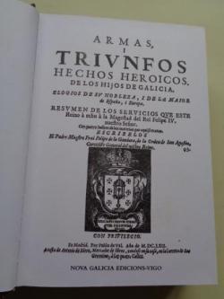 Ver os detalles de:  Armas y triunfos de los hijos de Galicia. 2 tomos (Edición facsímil)