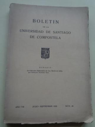 BOLETÍN DE LA UNIVERSIDAD DE SANTIAGO DE COMPOSTELA. Julio-Septiembre, 1935. Nº 25: La colección Diplomática de San Martín de Jubia - Ver os detalles do produto