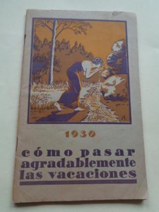 1930. Cómo pasar agradablemente las vacaiones (Guía de los balnearios de Francia) - Ver os detalles do produto