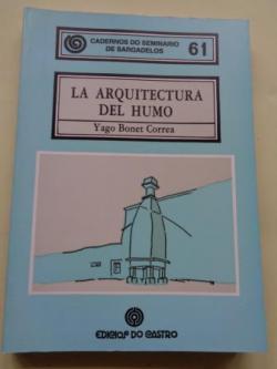 Ver os detalles de:  La arquitectura del humo. Cadernos do Seminario de Sargadelos, nº 61