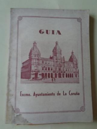 Guía Excmo. Ayuntamiento de La Coruña 1945  - Ver los detalles del producto