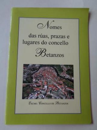 Nomes das rúas, prazas e lugares do concello de Betanzos - Ver os detalles do produto