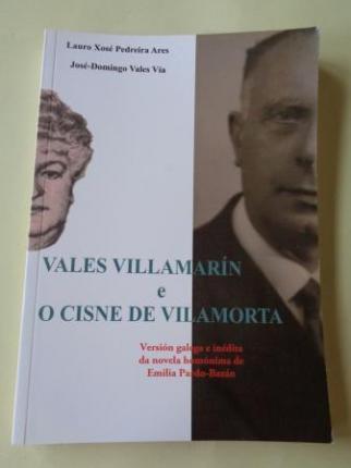 Vales Villamarín e O cisne de Vilamorta. Versión galega e inédita da novela homónima de Emilia Pardo-Bazán - Ver los detalles del producto