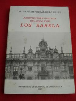 Ver os detalles de:  Arquitectura gallega del siglo XVIII. Los Sarela