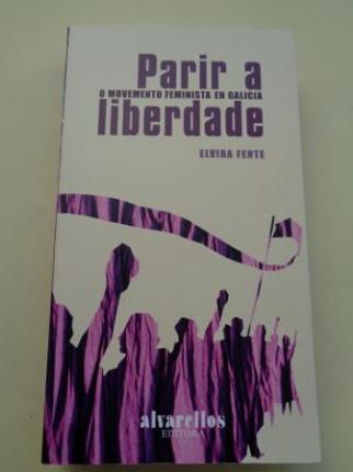 Parir a liberdade. O Movemento Feminista en Galicia - Ver los detalles del producto