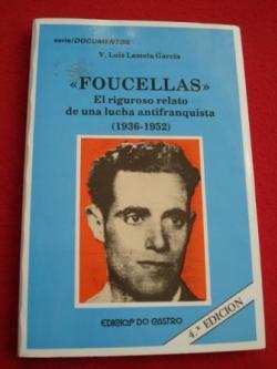Ver os detalles de:  Foucellas. El riguroso relato de una lucha antifranquista (1936-1952)