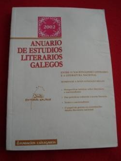Ver os detalles de:  Anuario de Estudios Literarios Galegos 2002: Entre o nacionalismo literario e a literatura nacional