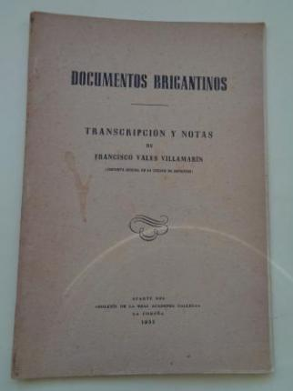 Documentos brigantinos. Transcripción y notas de Francisco Vales Villamarín. Aparte del Boletín de la Real Academia Gallega, 1955 - Ver los detalles del producto