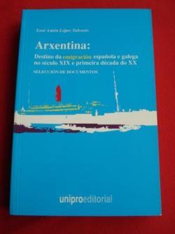 Ver os detalles de:  Arxentina: Destino da emigración española e galega no século XIX e primeira década do XX