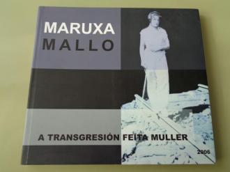 MARUXA MALLO. A transgresión feita muller. Catálogo Exposición, A Coruña, 2006 - Ver os detalles do produto