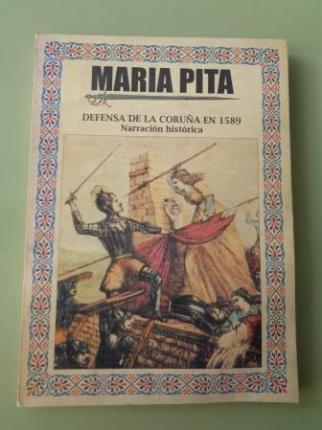 María Pita. Defensa de La Coruña en 1589. Narración histórica  - Ver los detalles del producto