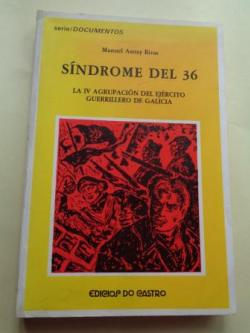 Ver os detalles de:  Síndrome del 36. La IV Agrupación del Ejército Guerrillero de Galicia
