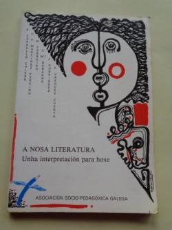Ver os detalles de:  A nosa literatura. Unha interpretación para hoxe (Carballo Calero- Martínez Pereiro-M. Ferreiro-X. Mª Dobarro-P. Vázquez Cuesta)
