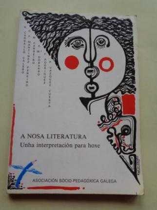 A nosa literatura. Unha interpretación para hoxe (Carballo Calero- Martínez Pereiro-M. Ferreiro-X. Mª Dobarro-P. Vázquez Cuesta) - Ver os detalles do produto