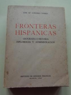 Ver os detalles de:  Fronteras hispánicas. Geografía e Historia. Diplomacia y administración