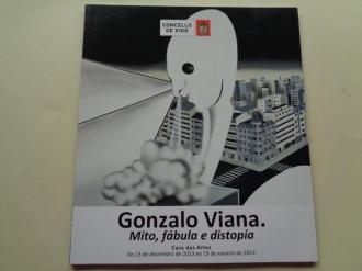 GONZALO VIANA. Mito, fábula e distopía. Catálogo Exposición Casa das Artes, Vigo, 2014 - Ver os detalles do produto