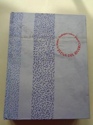 ELENA DEL RIVERO. A mano. Trabajos sobre papel. Catálogo Exposición IVAM, Valencia, 2006 - Ver os detalles do produto