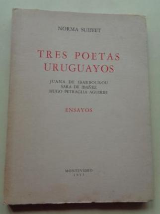 Tres poetas uruguayos. Juana de Ibarbourou. Sara de Ibáñez. Hugo Petraglia Aguirre - Ver los detalles del producto