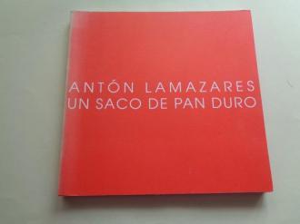 Antón Lamazares. `Un saco de pan duro´. Catálogo Exposición Estación Marítima, A Coruña, 2002  - Ver los detalles del producto