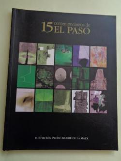 Ver os detalles de:  15 contemporáneos de El Paso. Catálogo exposición Fundación Barrié de la Maza, A Coruña, 1998