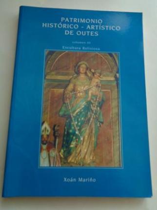 Patrimonio histórico-artístico de Outes. Volumen III: Escultura relixiosa - Ver los detalles del producto