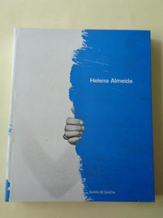 HELENA ALMEIDA. Catálogo Exposición Centro Galego de Arte Contemporánea, CGAC. Santiago de Compostela, 2000 - Ver los detalles del producto