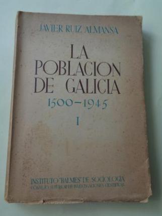 La población de Galicia 1500-1945 según los documentos estadísticos y descriptivos de cada época, Vol. I (Hasta los siglos XVI y XVII) - Ver los detalles del producto