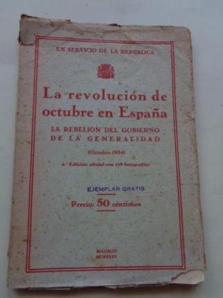 La revolución de octubre en España. La rebelión del Gobierno de la Generalidad (Octubre 1934) - Ver os detalles do produto