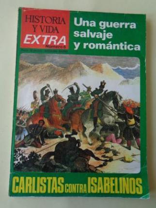 Historia y Vida EXTRA nº 6: Carlista contra isabelinos. Una guerra salvaje y romántica - Ver los detalles del producto