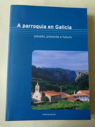 A parroquia en Galicia, pasado, presente e futuro (Con DVD, apéndice estatístico e cartográfico) - Ver os detalles do produto