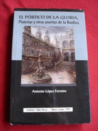 El Pórtico de la Gloria, Platerías y otras puertas de la Basílica - Ver os detalles do produto