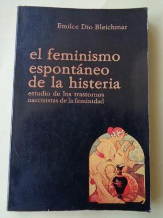 El feminismo espontáneo de la histeria. Estudio de los trastornos narcisistas de la feminidad - Ver os detalles do produto