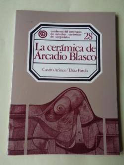 Ver os detalles de:  La cerámica de Arcadio Blasco. Cuadernos del seminario de estudios carámicos de Sargadelos, nº 28